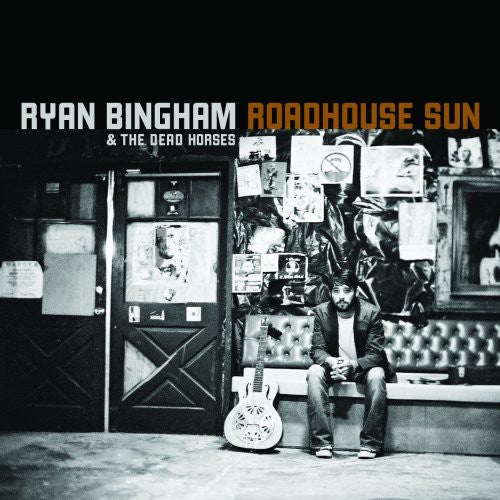Ryan Bingham: Roadhouse Sun