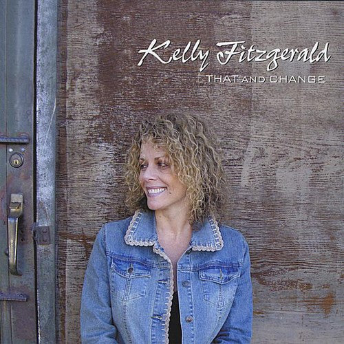 Kelly Fitzgerald: That & Change