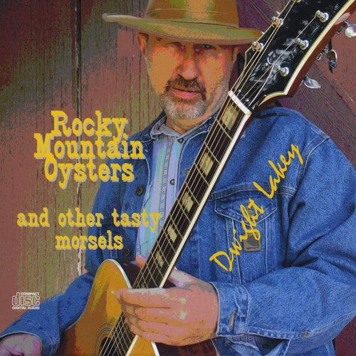 Dwight Lakey: Rocky Mountain Oysters & Other Tasty Morsels
