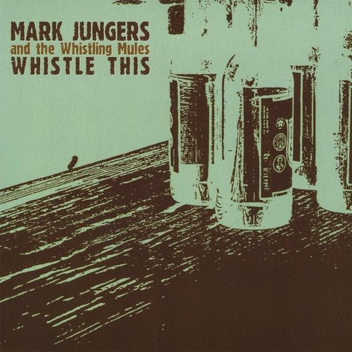 Mark Jungers: Whistle This