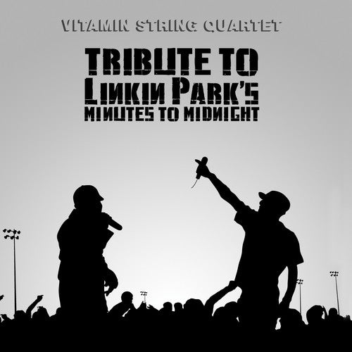 Vitamin String Quartet: Vitamin String Quartet Tribute To Linkin Park's Minutes To Midnight