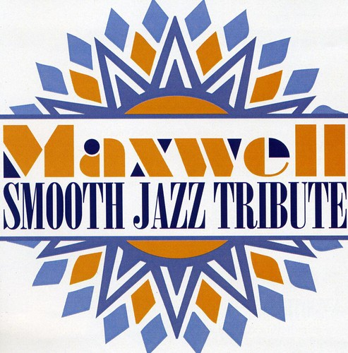 Smooth Jazz Tribute: Smooth Jazz tribute to Maxwell