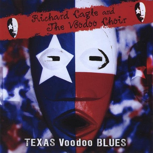 Richard Cagle & the Voodoo Choir: Texas Voodoo Blues