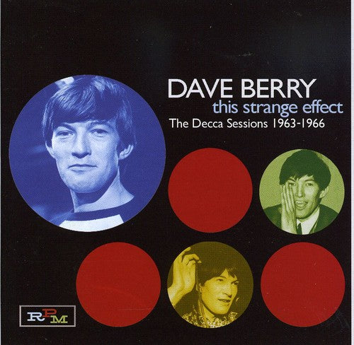 Dave Berry: This Strange Effect: The Decca Sessions, Vol. 1