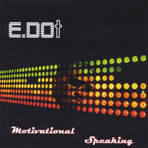 E.Dot: Motivational Speaking