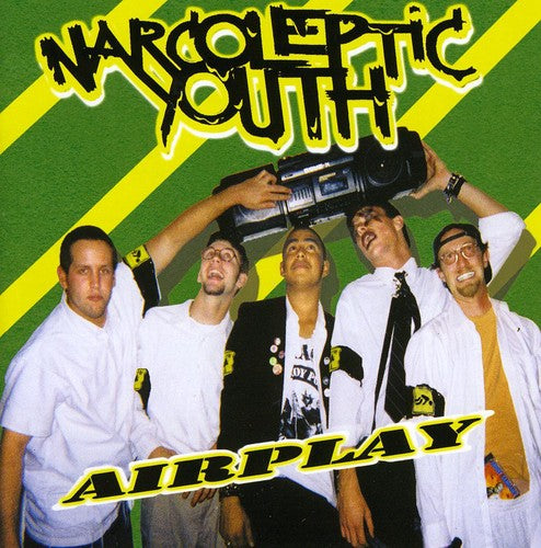 Narcoleptic Youth: Airplay