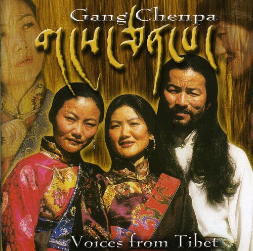 Gang Chenpa: Voices from Tibet