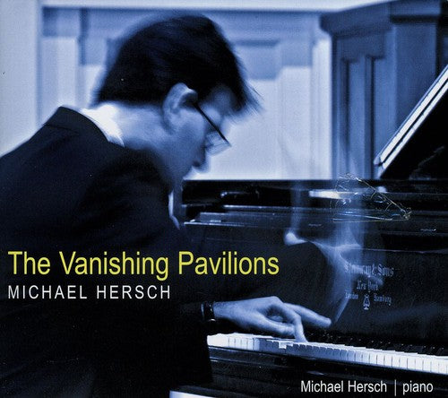 Michael Hersch: Vanishing Pavilions