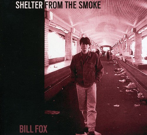 Bill Fox: Shelter from the Smoke
