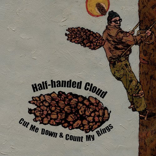 Half-Handed Cloud: Cut Me Down and Count My Rings