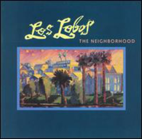 Los Lobos: Neighborhood