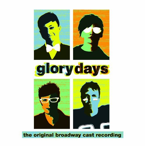 Broadway Cast: Glory Days