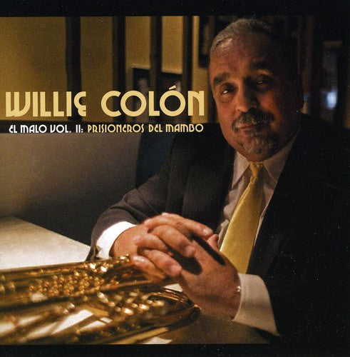 Willie Colon: El Malo Vol. Ii: Prisioneros Del Mambo