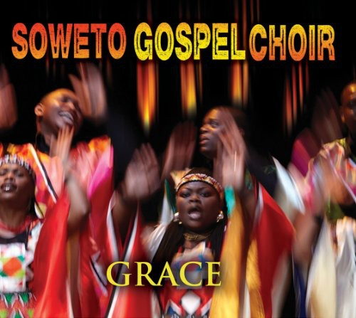The Soweto Gospel Choir: Grace