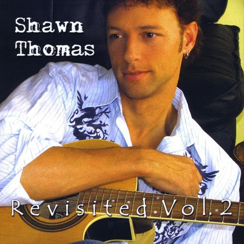 Shawn Thomas: Revisited 2
