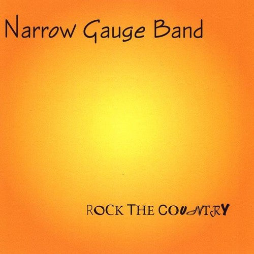 Narrow Gauge Band: Rock the Country