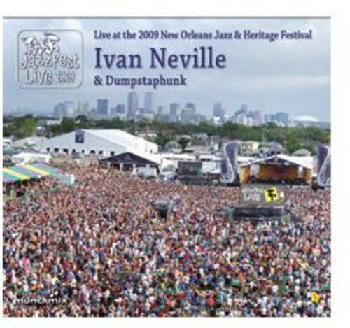 Ivan Neville's Dumpstafunk: Live At The 2009 New Orleans Jazz and Heritage Festival