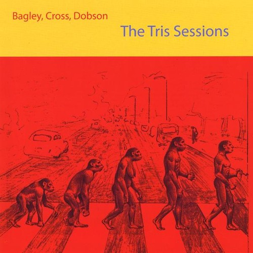 Bagley/Cross/Dobson: Tris Sessions