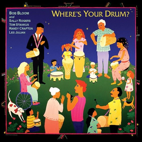 Bob Bloom: Where's Your Drum?