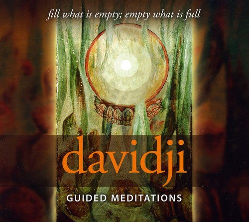 Davidji: Guided Meditations: Fill What Is Empty; Empty What