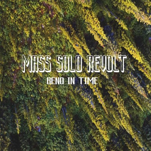 Mass Solo Revolt: Bend in Time