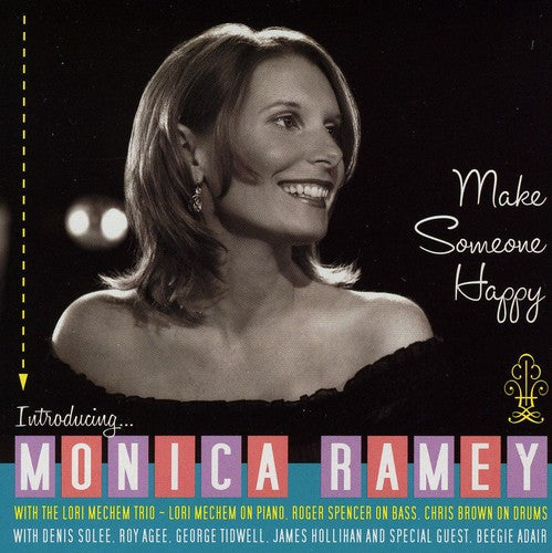 Monica Ramey: Make Someone Happy