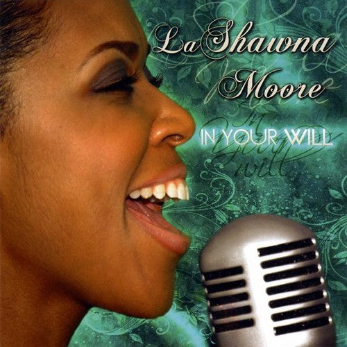 La Shawna Moore: In Your Will