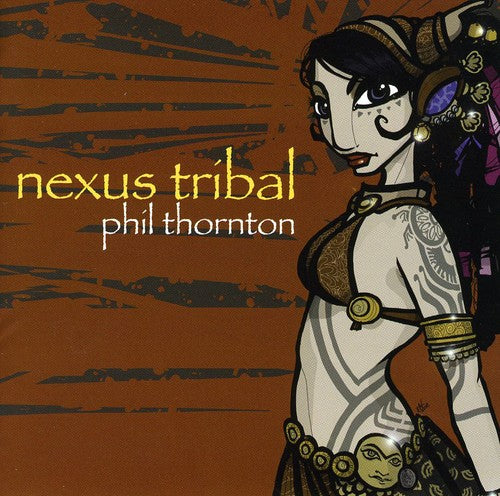 Phil Thornton: Nexus Tribal