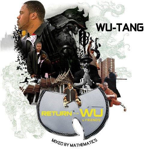 Wu-Tang Clan: Return Of The Wu and Friends: Mixed By Mathematics
