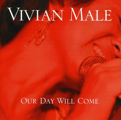 Vivian Male: Our Day Will Come