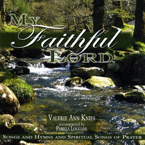 Valerie Ann Knies: My Faithful Lord