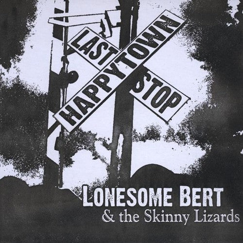 Lonesome Bert & the Skinny Lizards: Happytown