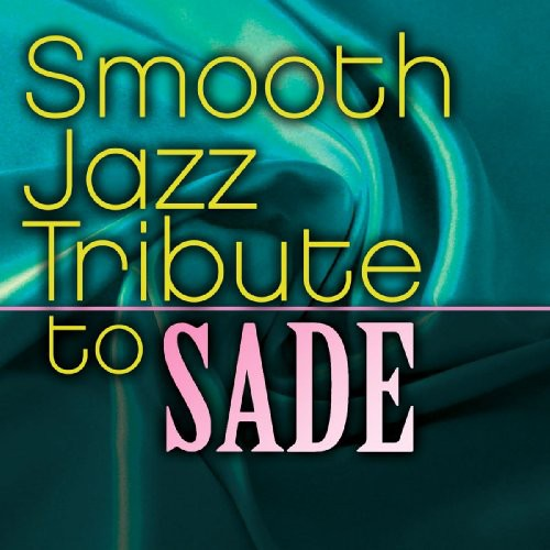 The Smooth Jazz All Stars: Smooth Jazz Tribute to Sade