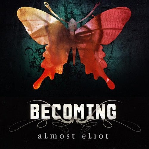 Almost Eliot: Becoming