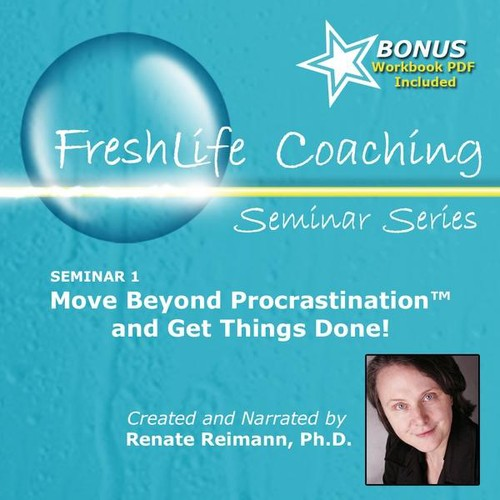 Renate Reimann, Ph.D.: Move Beyond Procrastination & Get Things Done!