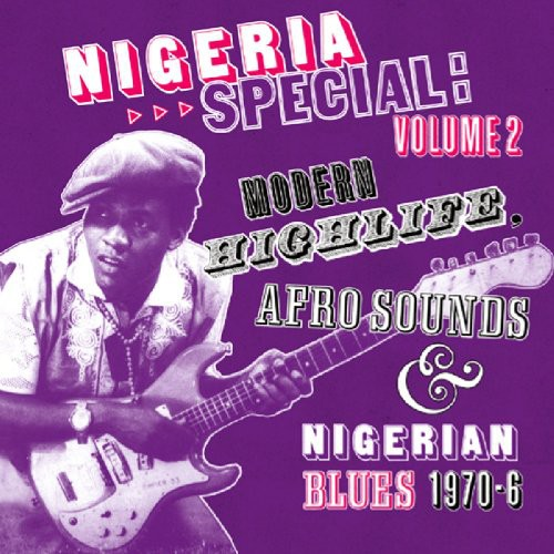 Various Artists: Nigeria Special, Vol. 2: Modern Highlife, Afro-Sounds and NigerianBlues 1970-6