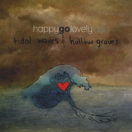 Happy Go Lovely: Tidal Waves & Hollow Graves