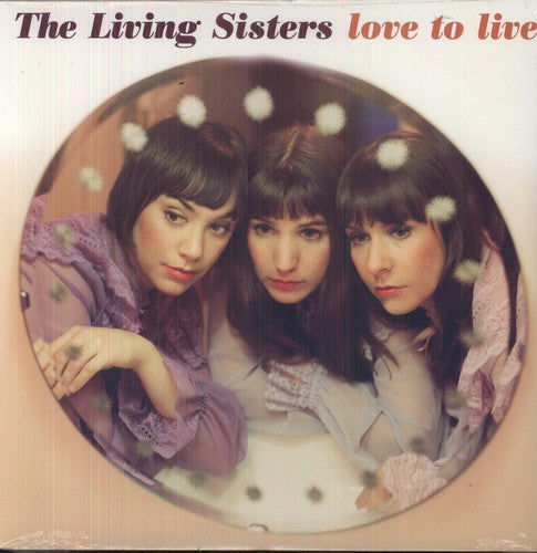 The Living Sisters: Love To Live