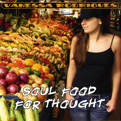 Vanessa Rodrigues: Soul Food for Thought