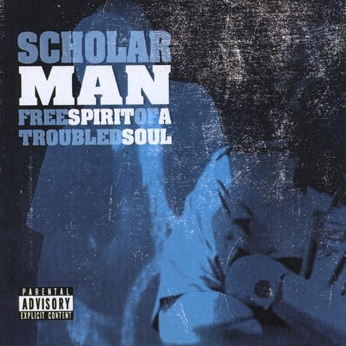 Scholarman: Free Spirit of a Troubled Soul