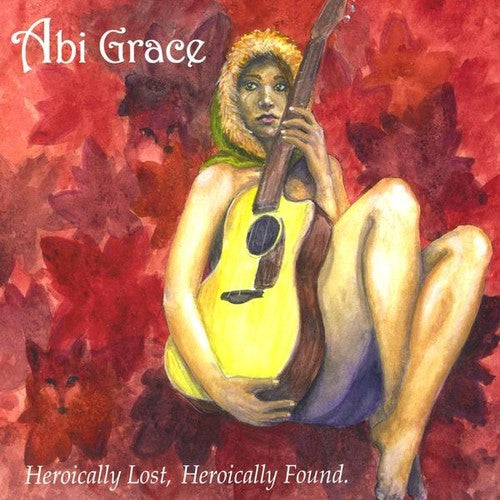 Abi Grace: Heroically Lost Heroically Found