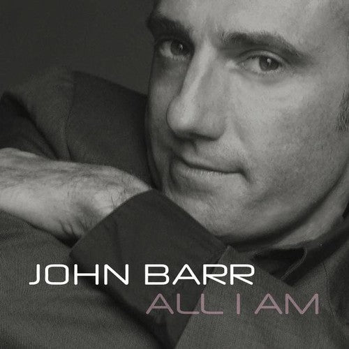 John Barr: All I Am