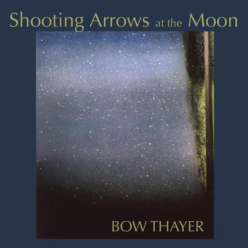 Bow Thayer: Shooting Arrows at the Moon