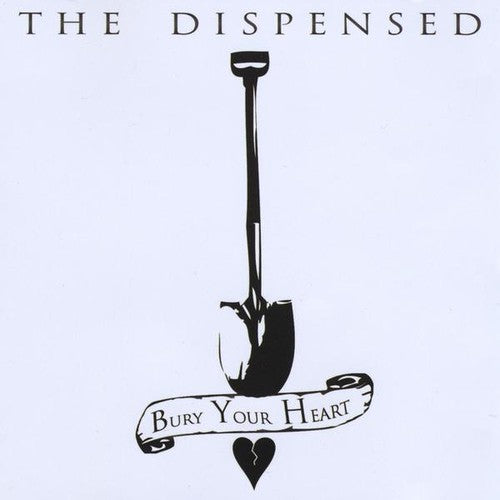 The Dispensed: Bury Your Heart