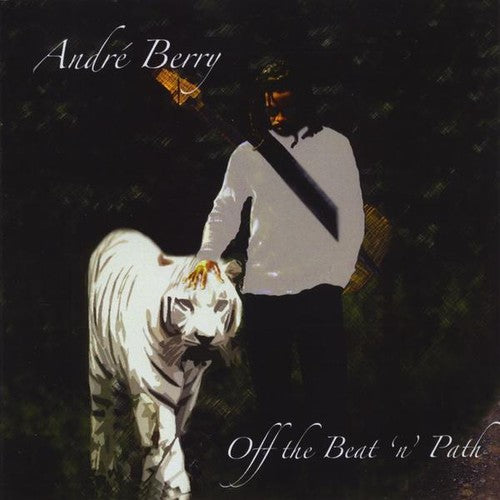 Andre Berry: Off the Beat N Path