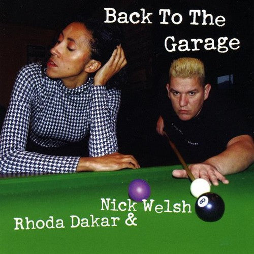 Rhoda Dakar & Nick Welsh: Back to the Garage
