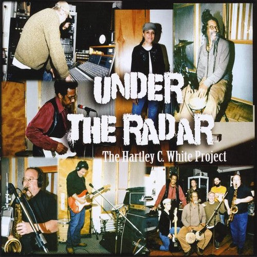 Hartely White C. Project: Under the Radar