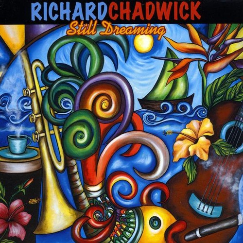 Richard Chadwick: Still Dreaming