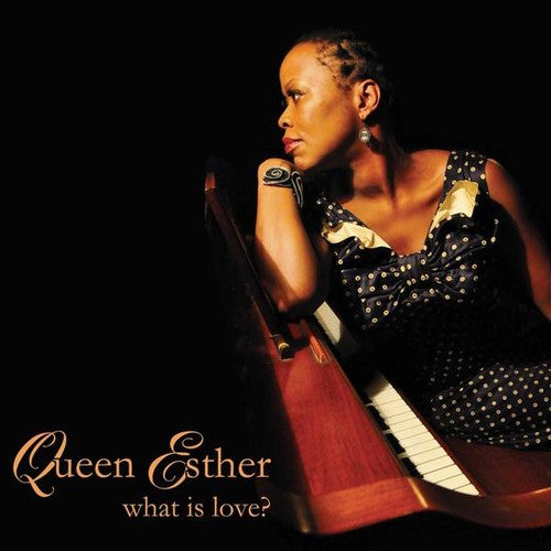 Queen Esther: What Is Love?