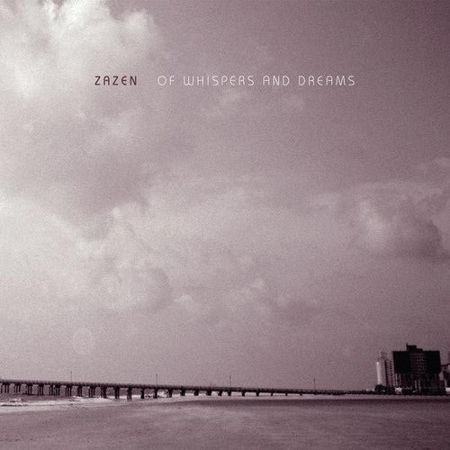 Zazen: Of Whispers & Dreams
